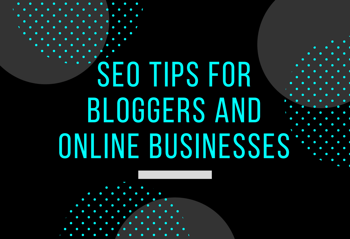 SEO tips for bloggers and online businesses
