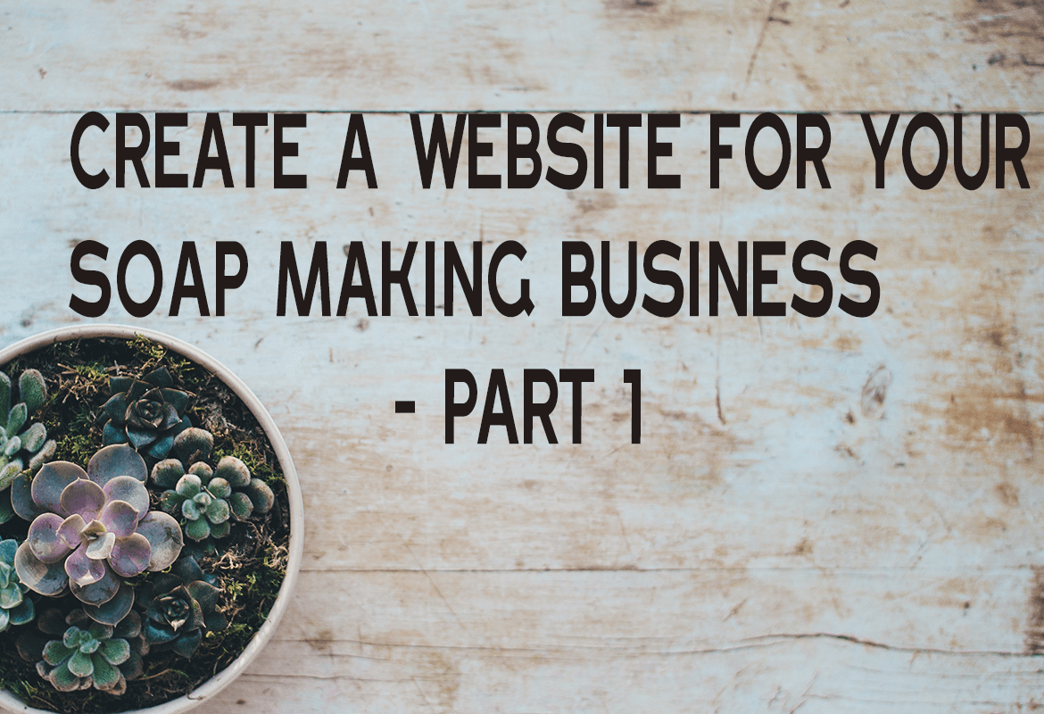 create a website for soap making business