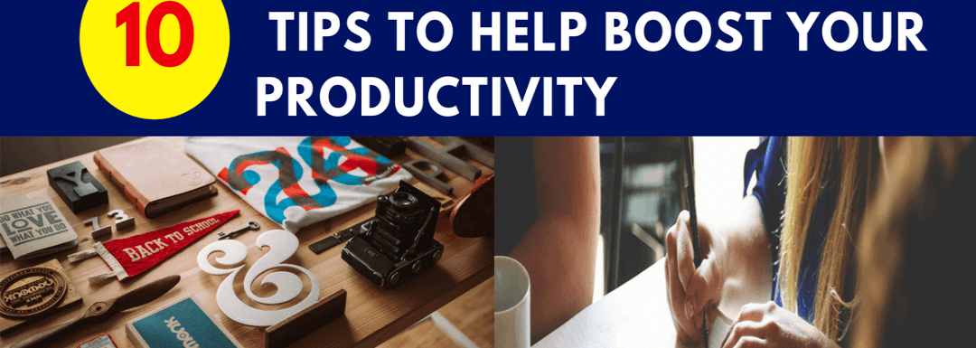 Ten Tips to Help Boost Your Productivity For Bloggers