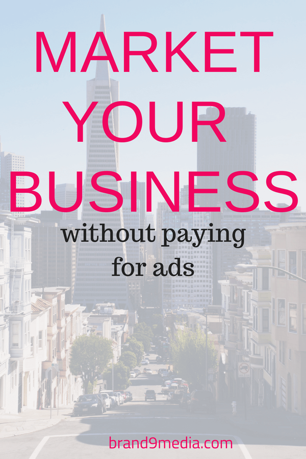 Ten ways Market Your Business Without Paying For Ads