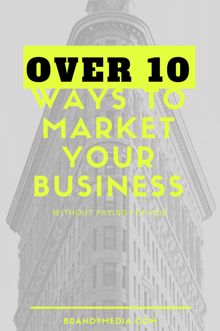 Over Ten Ways to Market Your Business without paying for ads