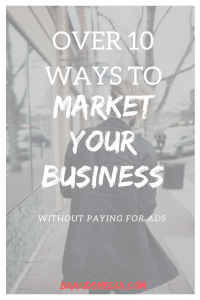 market your business without paying for ads