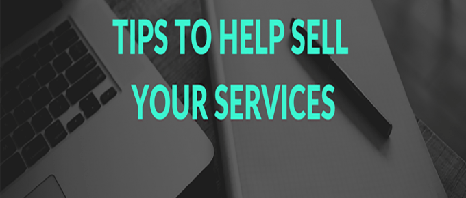 Tips to Help Sell Your Services and Products #salestips
